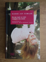 Anticariat: Karen Joy Fowler - Ne-am iesit cu totii complet din mintii