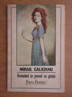 Mihail Galatanu - Scrasnind in pumni cu gratie