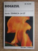 Anticariat: Mircea Vintila - Biogazul