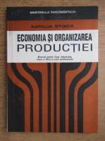 Anticariat: Natalia Stoica - Economia si organizarea productiei