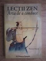 Anticariat: Thomas Cleary - Lectiile Zen. Arta de a conduce