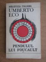 Anticariat: Umberto Eco - Pendulul lui Foucault (volumul 2)
