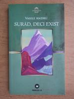 Anticariat: Vasile Andru - Surad, deci exist