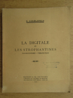 Anticariat: D. Danielopolu - La digitale et les strophantines, pharmacodynamie-therapeutique (1946)