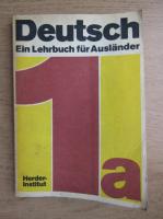 Anticariat: Deutsch. Ein Lehrbuch fur Auslander (volumul 1)