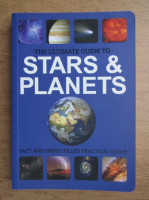 Duncan John - The ultimate guide to stars and planets. Fact and photo filled practical guide