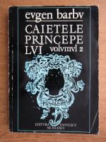 Eugen Barbu - Caietele Principelui (volumul 2)