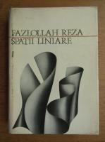 Anticariat: Fazlollah Reza - Spatii liniare