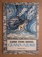 Ileana Stana Badicel - Geana-azurie