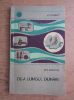 Anticariat: Ion Popovici - De-a lungul Dunarii