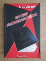 Anticariat: J. P. Dubreuil - Istoria francmasonilor