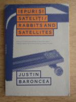 Justin Baroncea - Iepuri si sateliti