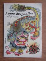 Anticariat: Lupta dragonilor. Povesti chineze