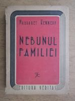 Anticariat: Margaret Kennedy - Nebunul familiei (1946)