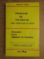 Anticariat: Marilena Chiriac - Probleme de vocabular prin explicatii si teste