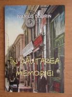 Anticariat: Marius Dobrin - In cautarea memoriei