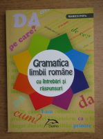Anticariat: Marius Popa - Gramatica limbii romane cu intrebari si raspunsuri (2014)