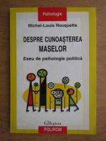 Michel Louis Rouquette - Despre cunoasterea maselor