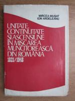 Anticariat: Mircea Musat - Unitate, continuitate si ascensiune in miscarea muncitoreasca din Romania. 1821-1948