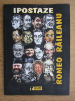 Anticariat: Romeo Raileanu - Ipostaze