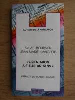 Anticariat: Sylvie Boursier - L'orientation a-t-elle un sens?