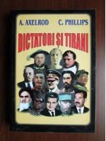 A. Axelrod, C. Phillips - Dictatori si tirani