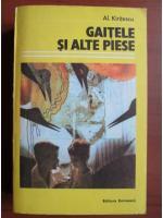 Anticariat: Alexandru Kiritescu - Gaitele si alte piese
