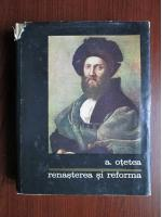 Anticariat: Andrei Otetea - Renasterea si reforma