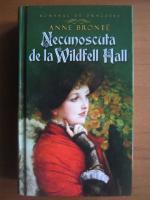 Anticariat: Anne Bronte - Necunoscuta de la Wildfell Hall