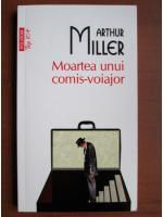 Arthur Miller - Moartea unui comis-voiajor (Top 10+)