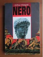 Arthur Weigall - Nero