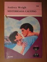 Anticariat: Audrey Weigh - Misterioasa Calypso