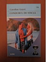 Anticariat: Caroline Gayet - Condurul de sticla