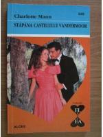 Anticariat: Charlotte Mann - Stapana castelului Vandermoor