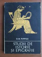 Anticariat: D M Pippidi - Studii de istorie si epigrafie