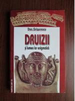 Anticariat: Dan Grigorescu - Druizii si lumea lor enigmatica