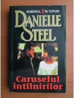 Danielle Steel - Caruselul intalnirilor