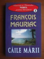 Francois Mauriac - Caile marii