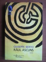 Anticariat: Giuseppe Berto - Raul ascuns