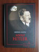 Anticariat: Hedwig Gusto - Adolf Hitler