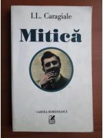 Anticariat: Ion Luca Caragiale - Mitica (antologie/anthologie)