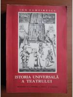 Ion Zamfirescu - Istoria universala a teatrului (volumul 3)