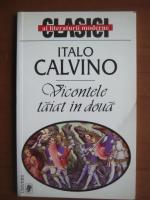 Italo Calvino - Vicontele taiat in doua