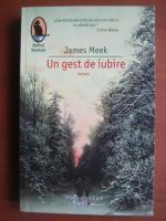 Anticariat: James Meek - Un gest de iubire