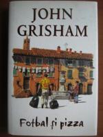 John Grisham - Fotbal si pizza