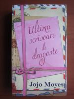 Jojo Moyes - Ultima scrisoare de dragoste