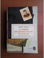 Anticariat: Marcel Proust - A l`ombre des jeunes filles en fleurs