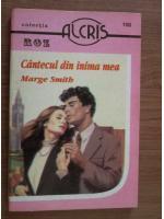 Anticariat: Marge Smith - Cantecul din inima mea