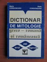 Maria Cordoneanu - Dictionar de mitologie greco romana si romaneasca