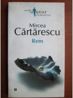 Mircea Cartarescu - Rem